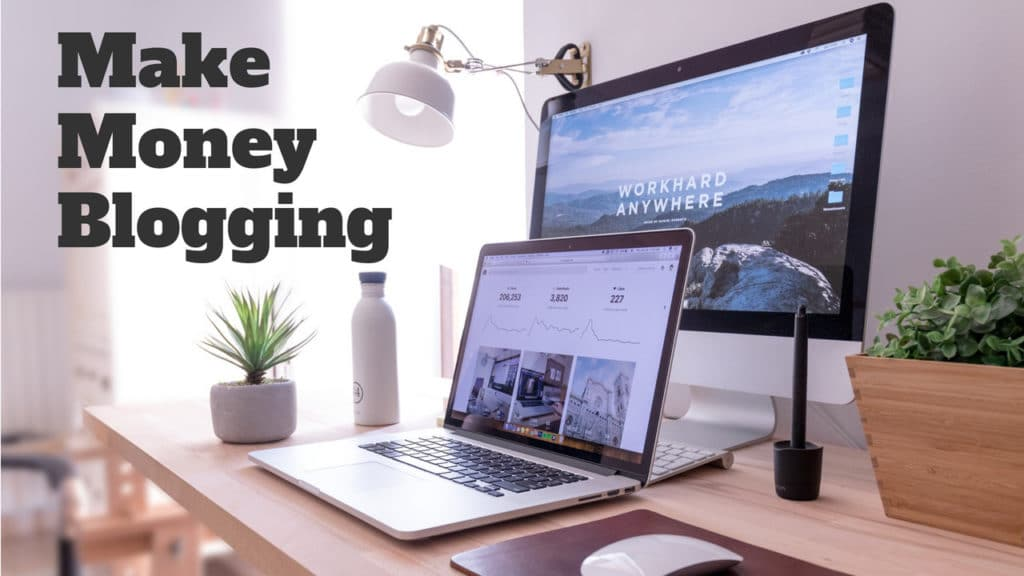 Make Money Blogging - How to Make Money with a Blog