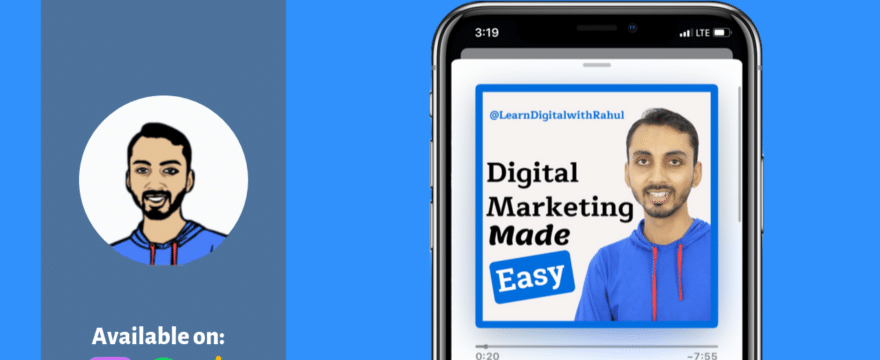 Welcome to Digital Marketing Made Easy Podcast with Rahul