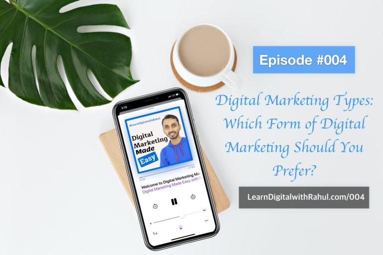 Digital Marketing Types: Which Form of Digital Marketing Should You Prefer?