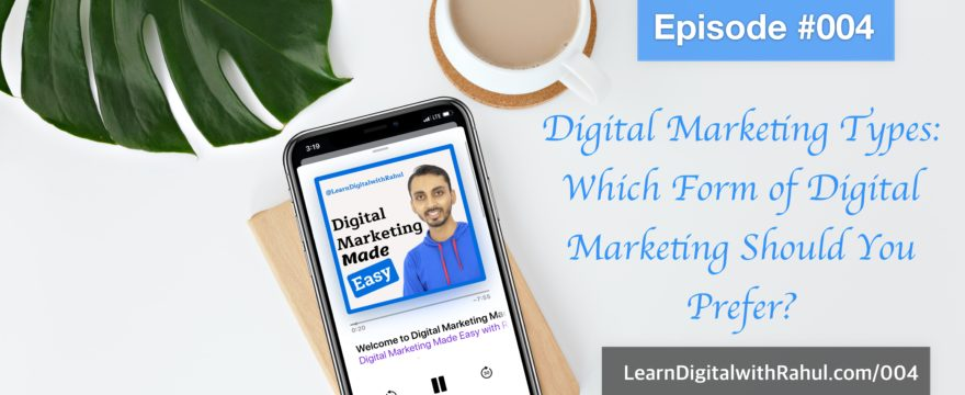 Digital Marketing Types: Which Form of Digital Marketing Should You Prefer?
