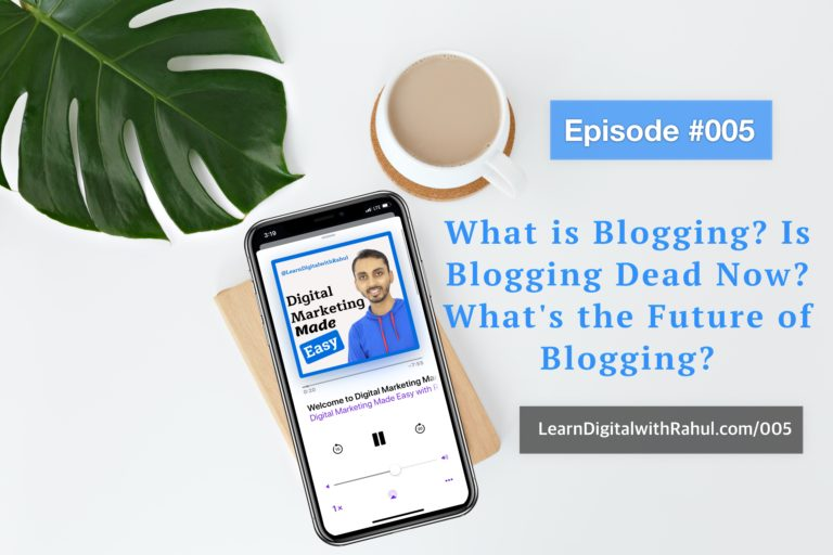 What is Blogging? Is Blogging Dead Now? What's the Future of Blogging?