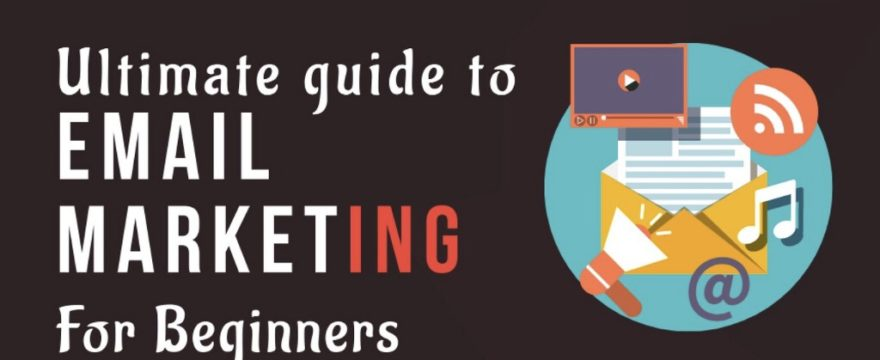 The Ultimate Guide to Email Marketing for Beginners