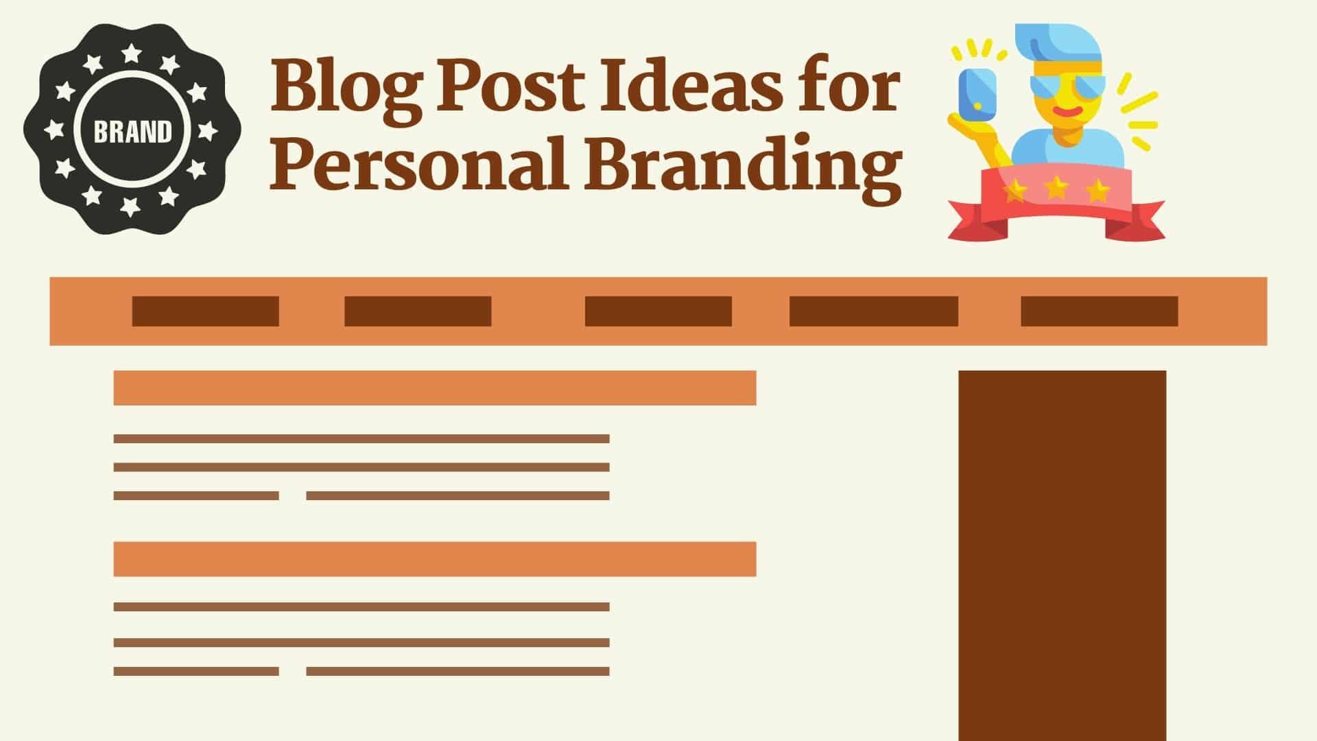 Personal Branding Blog Post Ideas - Find Blog Topic Ideas for Personal Branding Blogs