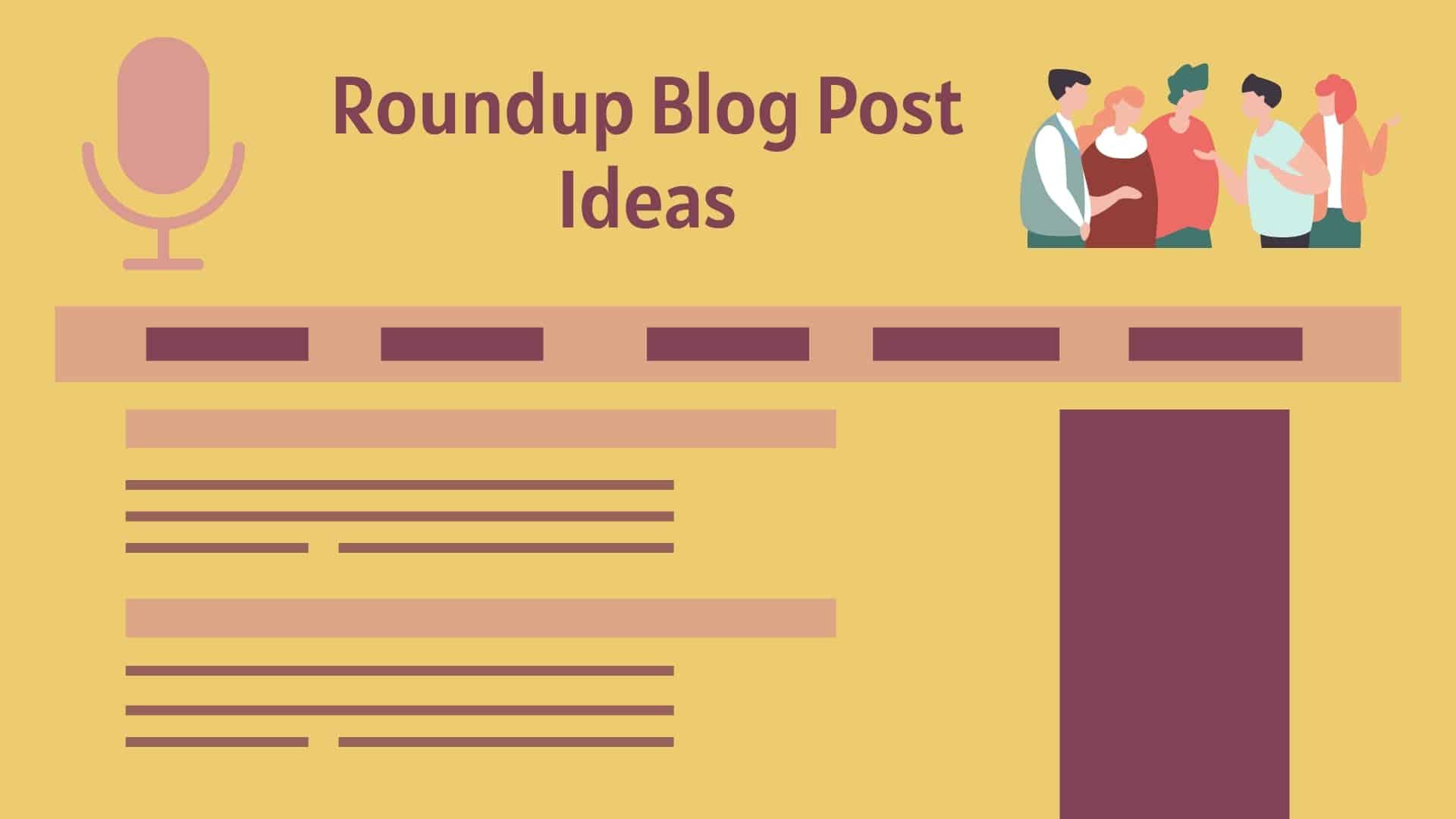 Roundup Blog Post Ideas - Find Expert Roundup Blog Topic Ideas and Blog Post Ideas to Write About