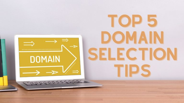 Top 5 Domain Selection Tips for Beginners - Choose Best Domain Name for Blogging