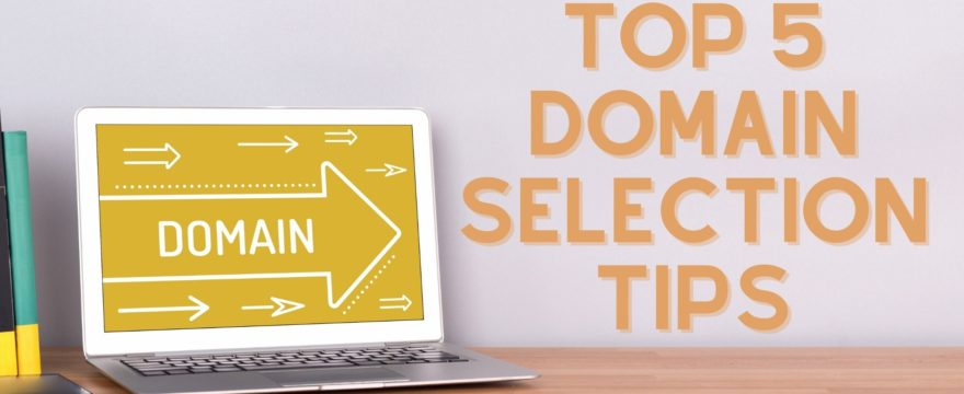 5 Amazing Tips to Choose a Good Domain Name for Your Blog